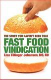 Fast Food Vindication, Lisa Tillinger Johansen, 0578110431