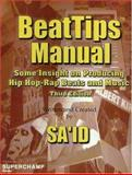 BeatTips Manual : Some Insight on Producing Hip Hop-Rap Beats and Music, Said, A., 0974970433