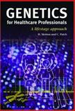 Genetics for Healthcare Professionals : A Lifestage Approach, Skirton, Heather and Patch, Christine, 185996043X