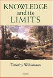Knowledge and Its Limits, Williamson, Timothy, 0198250436