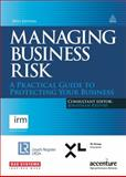 Managing Business Risk : A Practical Guide to Protecting Your Business, Reuvid, Jonathan, 0749470437