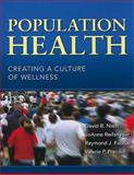 Population Health : Creating a Culture of Wellness, Nash, David B. and Fabius, Raymond J., 076378043X