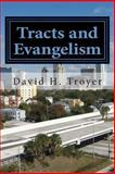Tracts and Evangelism, David Troyer, 1478180439