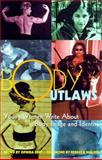 Body Outlaws : Young Women Write about Body Image and Identity, Edut, Ophira, 1580050433
