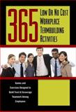 365 Low or No Cost Workplace Teambuilding Activities, John N. Peragine, 1601380437