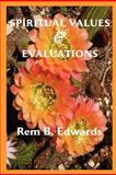Spiritual Values and Evaluations, Rem Blanchard Edwards, 1609470435