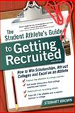The Student Athlete's Guide to Getting Recruited, Stewart Brown, 1617600431