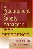 The Procurement and Supply Manager's Desk Reference, Sollish, Fred and Semanik, John, 0471790435
