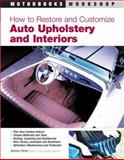 How to Restore and Customize Auto Upholstery and Interiors, Dennis W. Parks, 0760320438