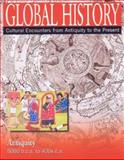 Global History : Cultural Encounters from Antiquity to the Present, , 0765680432