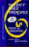Elliott Wave Principle : Key to Market Behavior, Prechter, Robert R., Jr. and Frost, A. J., 0932750435