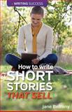 How to Write Short Stories That Sell, Jane Bettany, 0957670435