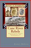 Cane River Rebels, Randy DeCuir, 1497360439