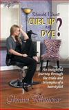 Should I Just Curl up and Dye?, Glenna Ritenour, 1937770435