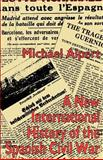 A New International History of the Spanish Civil War, Alpert, Michael, 0312210434