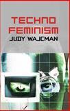 TechnoFeminism, Wajcman, Judy, 074563043X