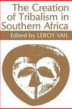 Creation of Tribalism in Southern Africa, , 085255043X