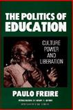 The Politics of Education, Paulo Freire and Donaldo P. Macedo, 0897890434