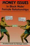 Money Issues in Black Male Female Relationships, Subira, George, 0960530436
