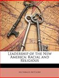 Leadership of the New Americ, Archibald McClure, 114894043X