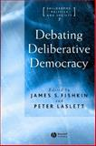 Debating Deliberative Democracy 9781405100434