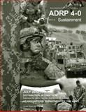 Army Doctrine Reference Publication ADRP 4-0 (FM 4-0) Sustainment July 2012, United States Government US Army, 1479150436