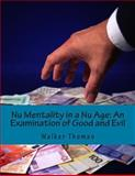 Nu Mentality in a Nu Age: an Examination of Good and Evil, Walker Thomas, 1500140430