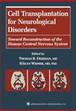 Cell Transplantation for Neurological Disorders : Toward Reconstruction of the Human Central Nervous System, , 1617370436
