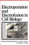 Electroporation and Electrofusion in Cell Biology, , 0306430436