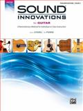 Sound Innovations for Guitar, Bk 1, Alfred Publishing Staff, 0739090437