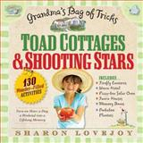 Toad Cottages and Shooting Stars, Sharon Lovejoy, 0761150439