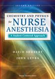 Chemistry and Physics for Nurse Anesthesia, David Shubert and John Leyba, 0826110436