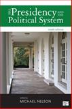 The Presidency and the Political System, Michael Nelson, 1452240434