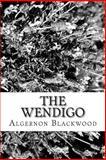 The Wendigo, Algernon Blackwood, 1484160436