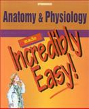 Anatomy and Physiology Made Incredibly Easy, Springhouse Publishing Company Staff, 1582550433