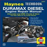 Duramax Diesel Engine Repair Techbook Automotive Repair Manual, Editors of Haynes Manuals, 1620920433