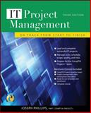 IT Project Management : On Track from Start to Finish, Phillips, Joseph, 0071700439