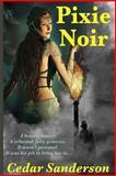 Pixie Noir, Cedar Sanderson, 0615920438