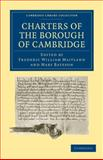 Charters of the Borough of Cambridge, , 1108010431