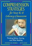 Comprehension Strategies for Your K-6 Literacy Classroom : Thinking Before, During, and after Reading, Stebick, Divonna M. and Dain, Joy M., 1412940435