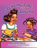 Spending Time with Grandm, Lisa A. Davis, 1479750433