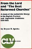 From the Lord and the Best Reformed Churches, Bryan D. Spinks, 1556350430