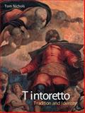 Tintoretto : Tradition and Identity, Nichols, Tom, 1861890435