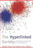 The Hyperlinked Society : Questioning Connections in the Digital Age, Tsui, Lokman, 0472050435
