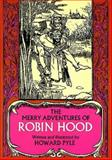The Merry Adventures of Robin Hood, Howard Pyle, 0486220435
