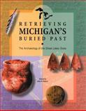Retrieving Michigan's Buried Past 9780877370437