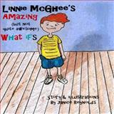 Linnie Mcghee's Amazing (but Not Quite Awesome) What Ifs, Janice Reynolds, 0982690436