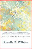 The Essential Creative Arts Therapy Primer : For ICAF/ICAT Certification, O'Brien, Roselle P., 0991050436