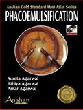 Mini Atlas of Phacoemulsification, Agarwal, Sunita and Agarwal, Athiya, 1905740433