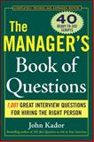 The Manager's Book of Questions : 1,001 Great Interview Questions for Hiring the Best Person, Kador, John, 0071470433